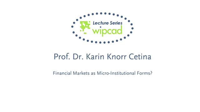 WIPCAD Lecture Series: Financial Markets as Microinstitutional Forms